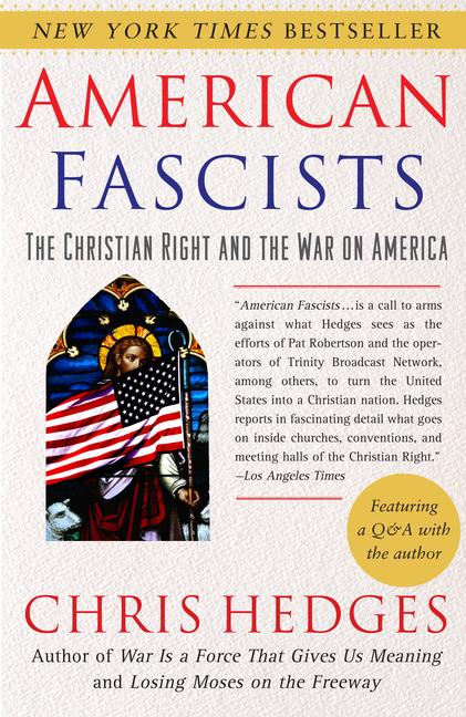 American Fascists By Hedges, Chris
