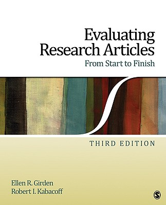 Evaluating Research Articles from Start to Finish By Girden, Ellen R./ Kabacoff, Robert I.