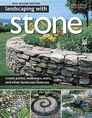 Landscaping With Stone By Sagui, Pat