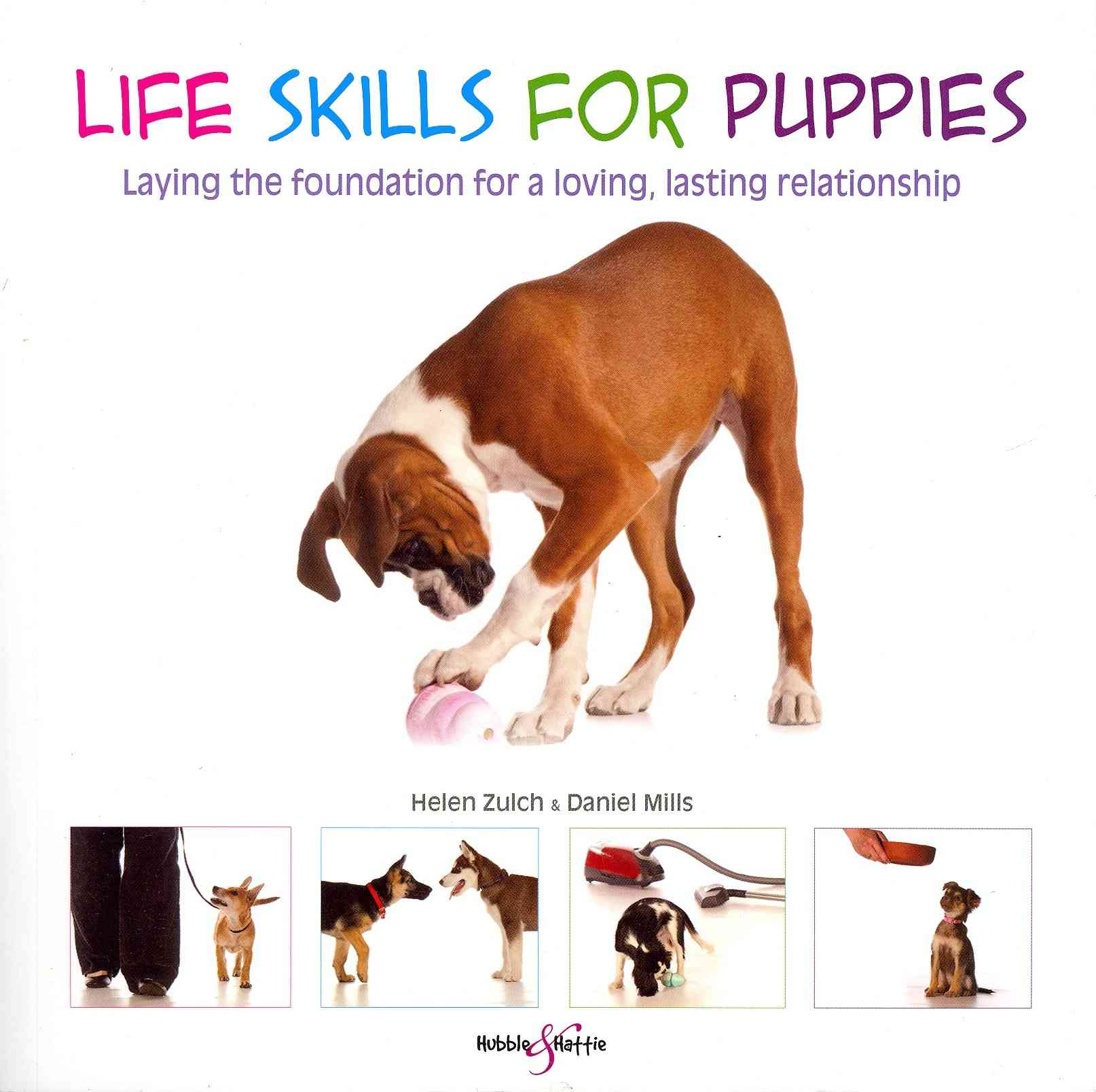 Life Skills for Puppies By Zulch, Helen/ Mills, Daniel/ Baumber, Peter (PHT)